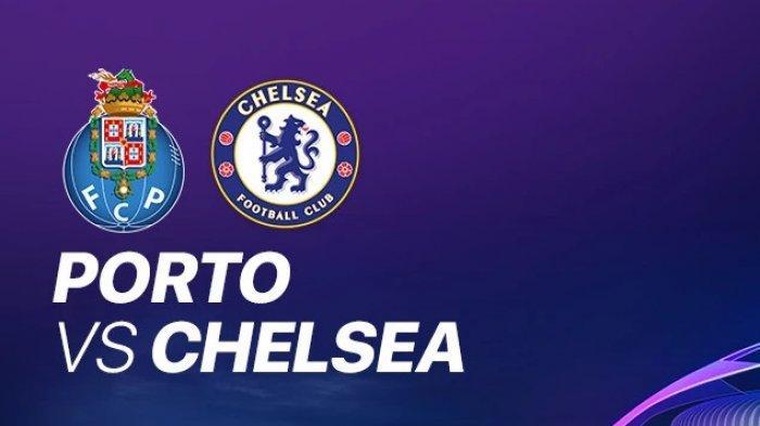 Streaming Pertandingan Liga Champions Hari Ini CHELSEA Kontra FC PORTO: Prediksi Formasi dan Line Up