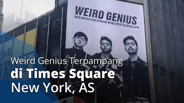 Lagu Lathi Mendunia, Weird Genius Nampang di Time Square New York