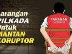 larangan-pilkada-untuk-mantan-koruptor.jpg