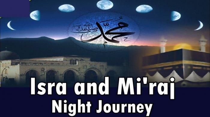 Isra Miraj 27 Rajab, Ini Perbedaan Isra dan Miraj yang Dilakukan Nabi Muhammad SAW