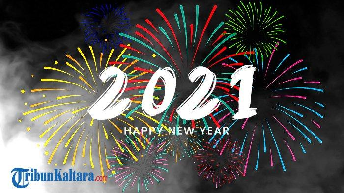 50 Ucapan Selamat Tahun Baru 2021, Bisa Dibagikan di Media Sosial Hingga Dikirim ke Orang Tersayang