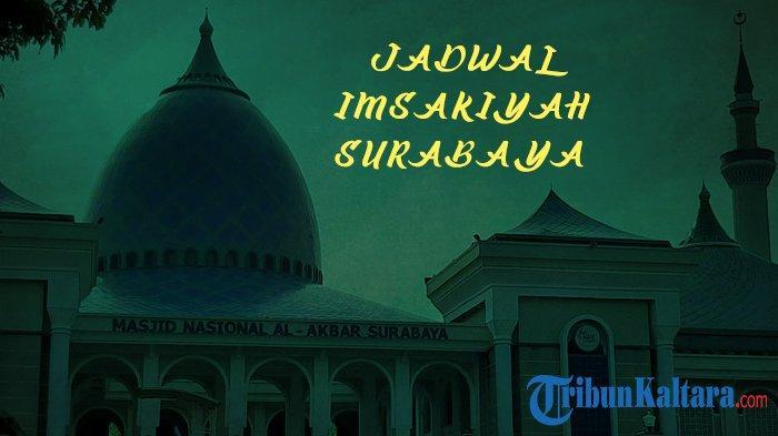 Jam Buka Puasa dan Jadwal Imsakiyah Wilayah Surabaya dan Sekitarnya, Ramadan 1442 H