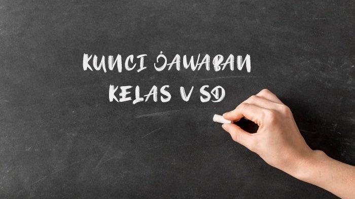 Kunci Jawaban Kelas 5 SD Tema 3 Subtema 1 tentang Sehat Itu Penting, Soal Halaman 2-10
