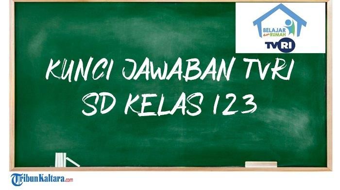 Kunci Jawaban TVRI Kelas 1-3 SD. (Kolase TribunKaltara.com / freepik)