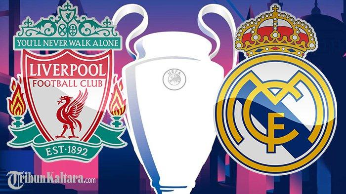 LINK Live Streaming Liverpool vs Real Madrid di Liga Champions, Tayang di SCTV Skor 0-0
