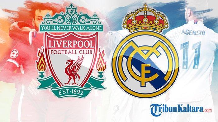 Update Liga Champions Liverpool vs Real Madrid, Unggul 2 Gol tak Buat Zidane Jumawa, Susunan Pemain?