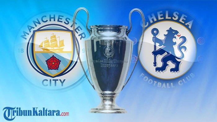 Prediksi Susunan Pemain Man City vs Chelsea di Final Liga Champions, Live Streaming Pukul 02.00 Wib