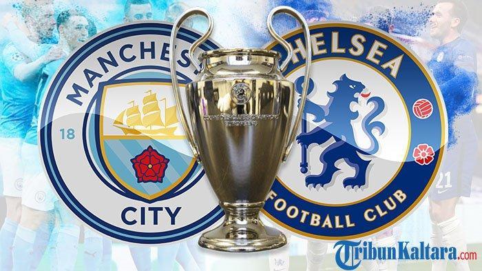 Siaran Langsung Man City vs Chelsea di Final Liga Champions, Tayang Pukul 02.00 Wib di SCTV