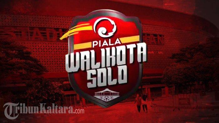 Jadwal Piala Wali Kota Solo, Dibuka Duel Persis Solo vs PSG Pati dan Big Match Arema FC vs Persib