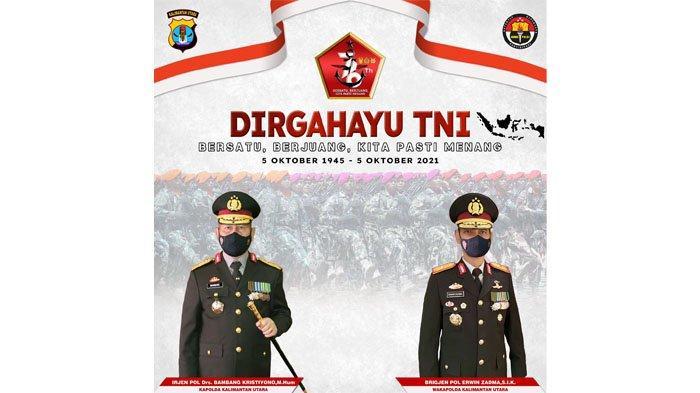 Polda Kalimantan Utara Ucapkan Selamat HUT ke-76 TNI
