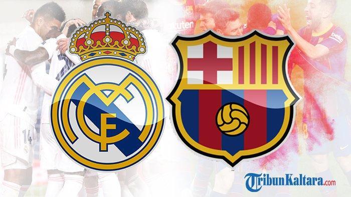 LINK Live Streaming Real Madrid vs Barcelona, El Clasico di Liga Spanyol Tayang Pukul 02.00 Wib