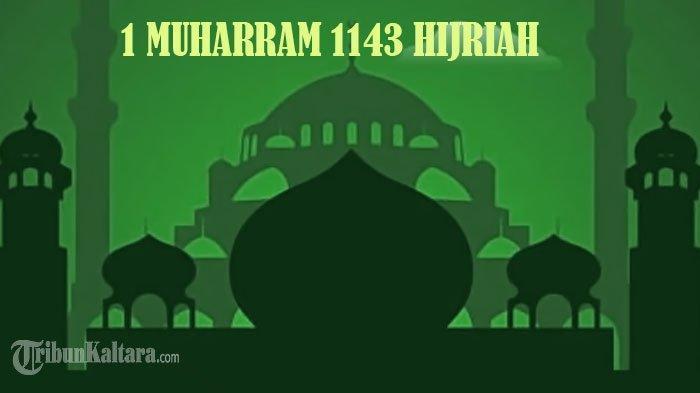 Ucapan Selamat Tahun Baru Islam atau 1 Muharram 1443 Hijriah, Lengkap Bahasa Indonesia dan Inggris