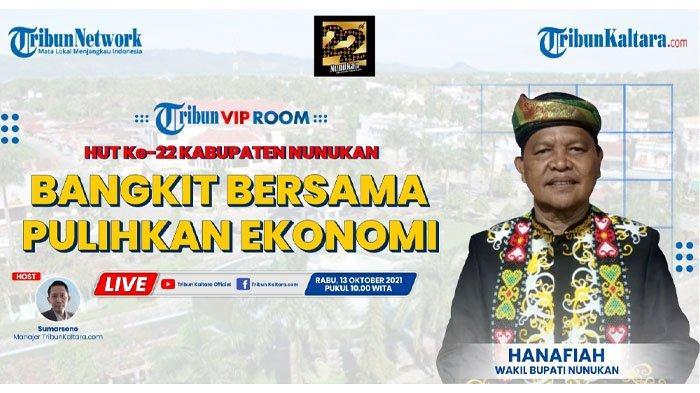 Link Live Streaming Tribun VIP Room Wakil Bupati Nunukan Hanafiah: Bangkit Bersama Pulihkan Ekonomi