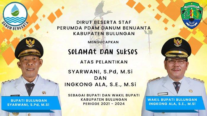 PDAM Danum Benuanta Ucapkan Selamat kepada Bupati Bulungan Syarwani dan Wakil Bupati Ingkong Ala