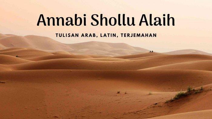 Viral di Medsos, Lirik Sholawat Annabi Shollu Alaih Lengkap Tulisan Arab, Latin dan Terjemahannya