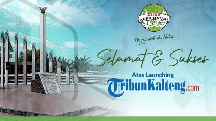 Astra Agro Lestari Mengucapkan Selamat Atas Launching Tribunkalteng.com