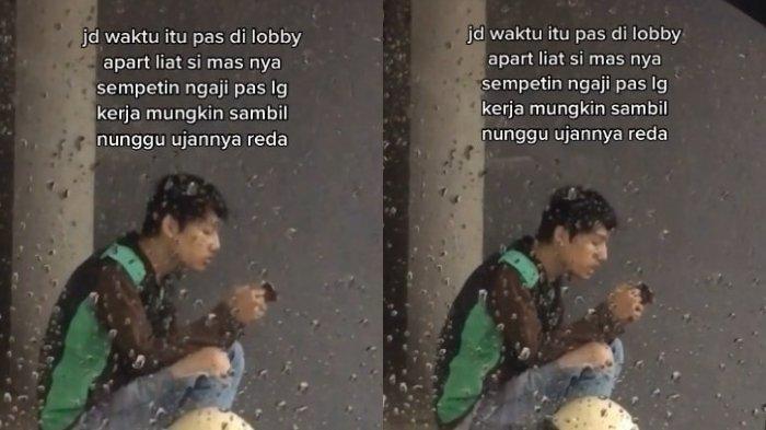 Video Viral di TikTok, Driver Ojek Online Baca Al Quran di Lobby Apartemen Saat Berteduh dari Hujan