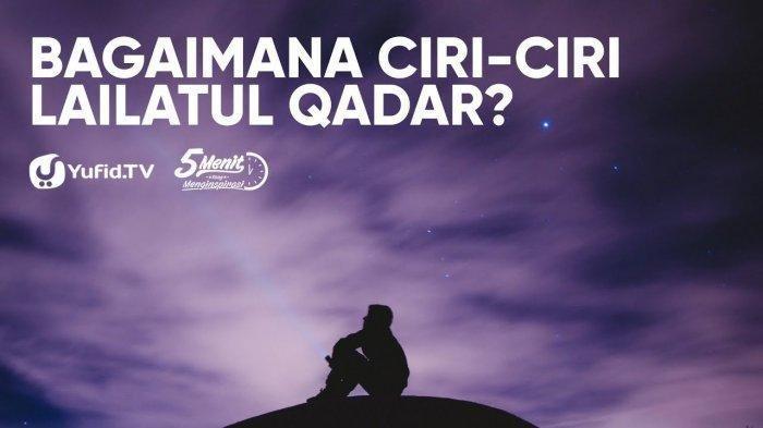 Apakah Malam Ini Malam Lailatul Qadar 21 Ramadan 1440 H, Simak Cirinya Menurut Ustadz Abdul Somad