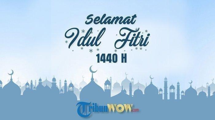 Daftar 21 Contoh Ucapan Selamat Idul Fitri 1440 H/Lebaran 2019 Cocok untuk IG, Facebook dan WhatsApp