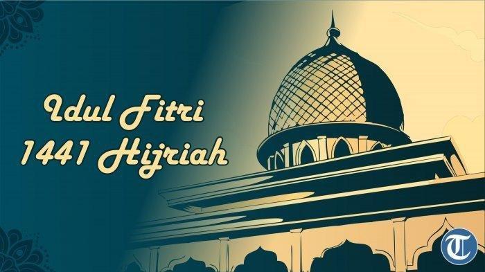 Cocok untuk WhatsApp, Instagram dan Facebook, Ini Ucapan & Pantun Selamat Idul Fitri 1441 H
