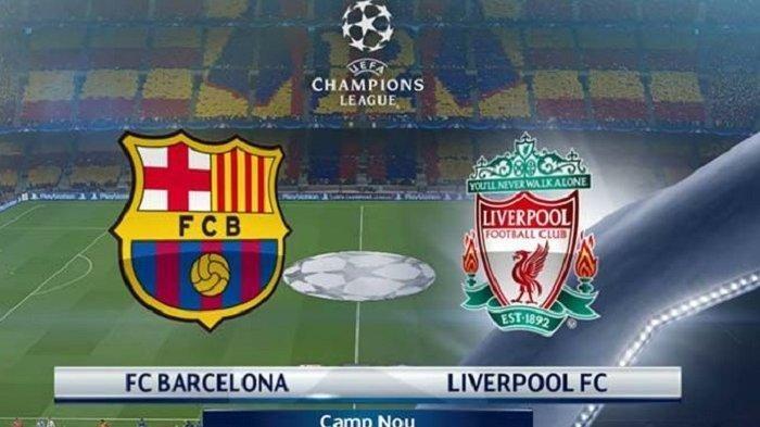 Jadwal Barcelona vs Liverpool Liga Champions Kamis 2 Mei 2019 Pukul 01.30 WIB, Live Streaming RCTI