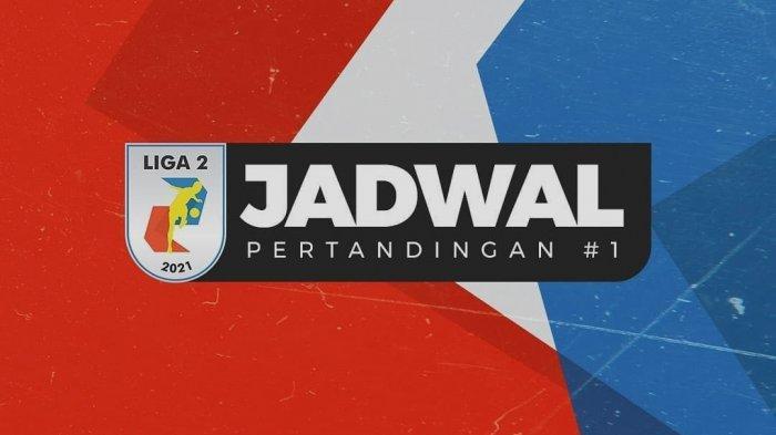 Jadwal Jam Tayang TV Liga 2 2021 Hari Ini: PSMS vs Babel, Badak Lampung vs Dewa, PSG vs Persijap