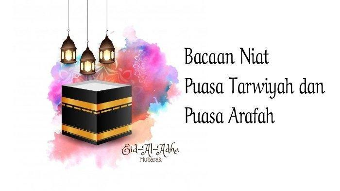 Niat Puasa Arafah dan Puasa Tarwiyah, Amalan Sunnah Zulhijjah Selain Sholat Idul Adha
