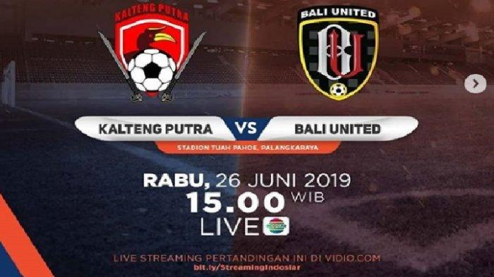 Link Live Streaming Indosiar Kalteng Putra vs Bali United Liga 1 2019, Live Vidio.com Jam 15.30 WIB