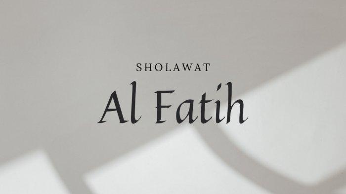 Lirik Bacaan Sholawat Al Fatih untuk Membuka Pintu Surga Lengkap Tulisan Arab, Latin dan Terjemahan