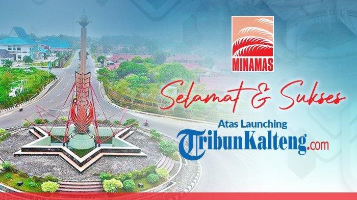 Minamas Group mengucapkan selamat dan sukses atas launching Tribunkalteng.com