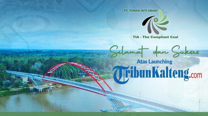 PT Tunas Inti Abadi (PT TIA) mengucapkan selamat atas launching Tribunkalteng.com