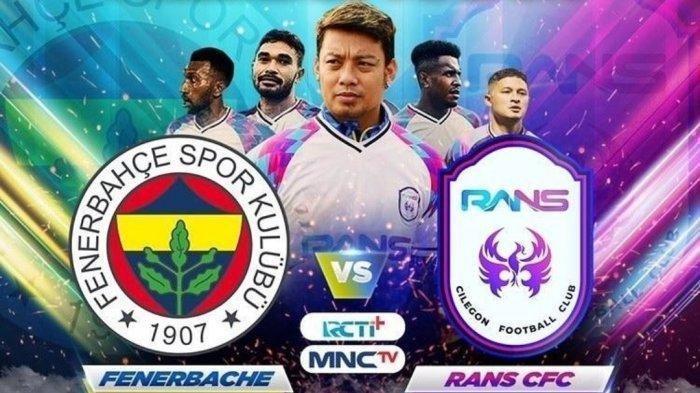 Malam Ini Klub Liga 2 RANS Cilegon FC vs Fenerbahce Live MNC TV, Raffi Ahmad Tidak Cari Kemenangan