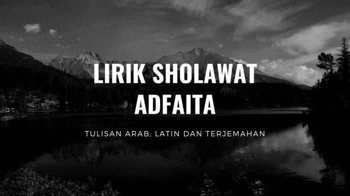 Sholawat Adfaita Alal Husnil Abqo dari Sheikh Mishary Rashid Alafasy, Mohon Akhlak yang Baik