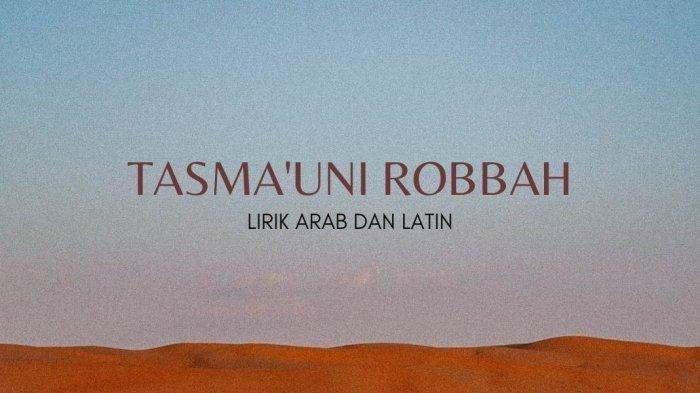 Video dan Lirik Sholawat Tasmauni Robbah Lengkap Bahasa Arab, Latin dan Terjemahan