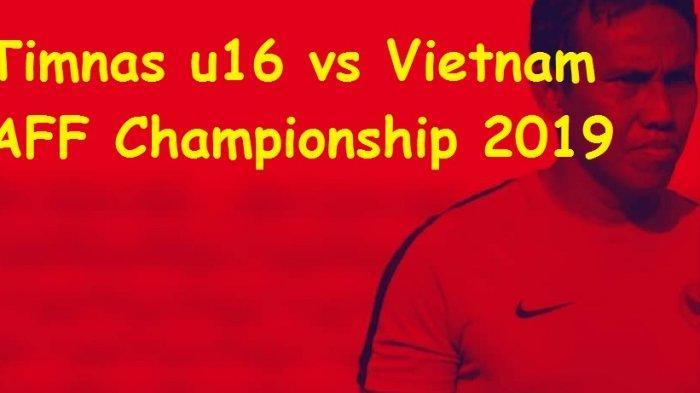Timnas U 15 vs Vietnam, Live Streaming SCTV Timnas U-15 vs Vietnam AFF U15 Championship 2019 Mulai
