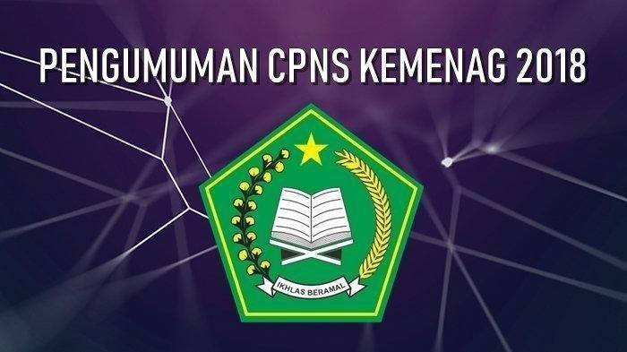 Hasil Akhir CPNS 2018 di Kemenag, Klik Kode Lulus di Sini