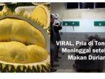 tribunkalteng-meninggal-dunia-makan-durian.jpg