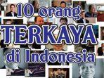 tribunkaltng-daftar-10-orang-terkaya-di-indonesia-tahun-2019.jpg