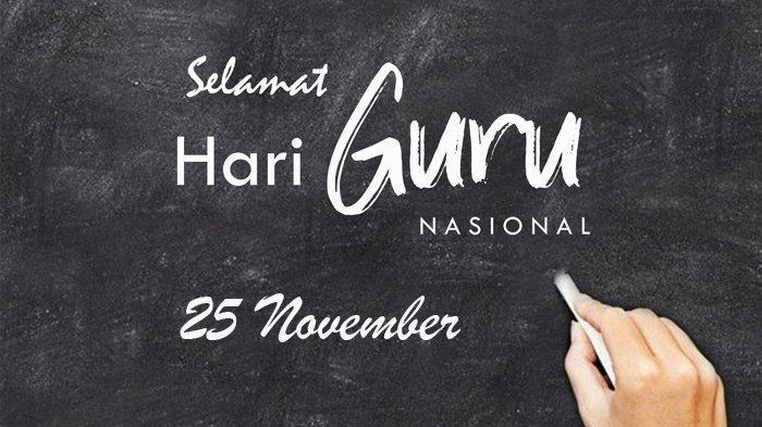 25 November Hari Guru Nasional, Ketahui Sejarah dan Bedanya dengan Hari Guru Sedunia