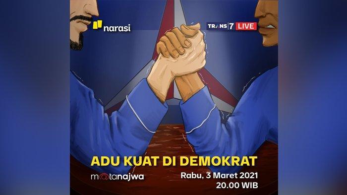 Mata Najwa Terbaru Rabu 3 Maret 2021 Live Trans 7, Najwa Shihab Bahas Adu Kuat di Demokrat
