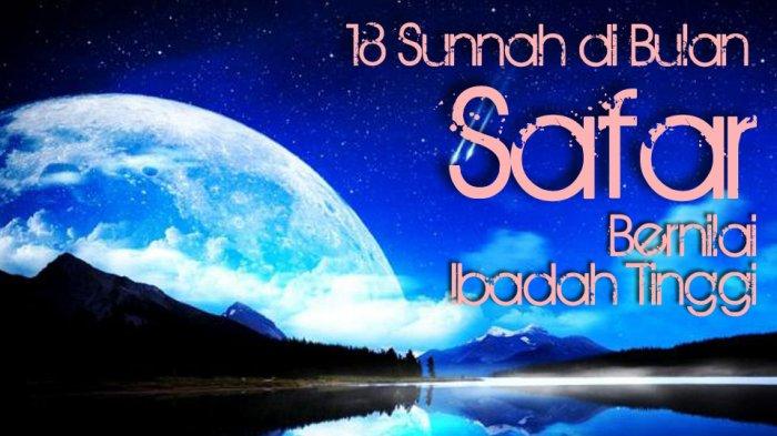 Hari Ini 1 Safar 1440 Hijriyah, Ini 18 Amalan dan Doa di Bulan Safar yang Bernilai Ibadah Tinggi