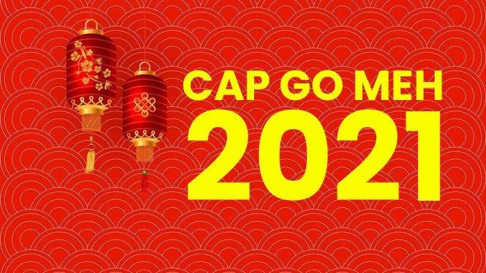 Cap Go Meh, Hari Kasih Sayang China, Waktu Wanita Lajang Bertemu Lawan Jenis, Tak Kalah dengan Imlek