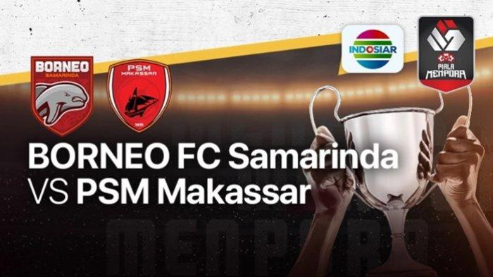 Prediksi & Jadwal Tayang Piala Menpora 2021, Borneo FC vs PSM, Pertaruhan Harga Diri Pesut Etam
