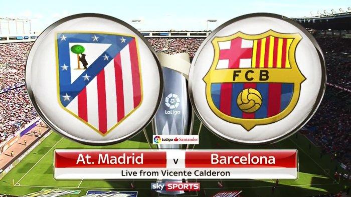 Jadwal dan Klasemen Liga Spanyol, Atletico Madrid vs Barcelona, Link Live Streaming beIN Sports 1
