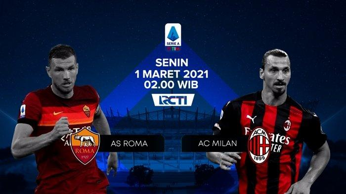Link Live Streaming Liga Italia via RCTI, AS Roma vs AC Milan, Kick-off 02.00 WIB, Gratis
