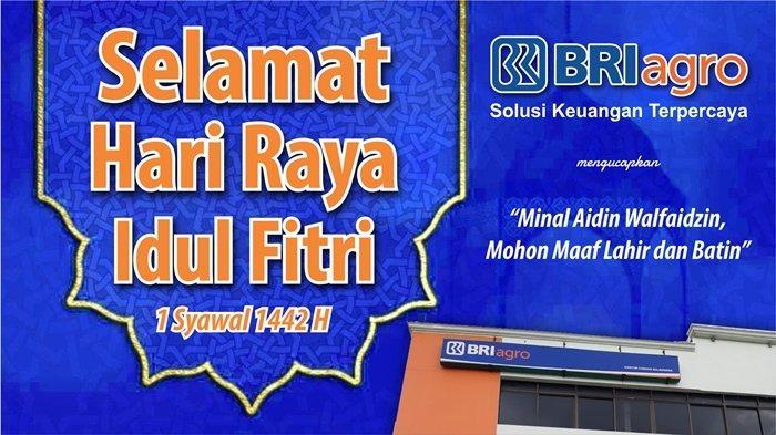 BRI Agro UcapkanSelamat Hari Raya Idul Fitri 2021, Mohon Maaf Lahir dan Batin