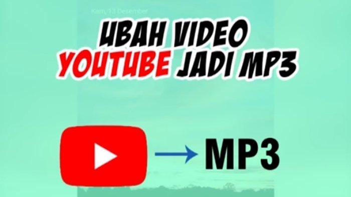 Cara Mudah Ubah Video Youtube Jadi Mp3 Di Ponsel Ikuti 6 Langkah Ini Tribun Kaltim