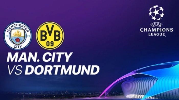 LINK Siaran Langsung Liga Champions Malam ini, Manchester City vs Dortmund, Streaming Vidio.com