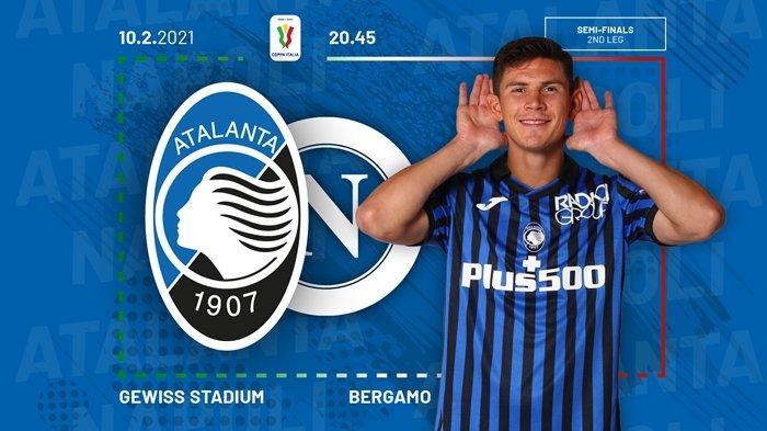 COPPA ITALIA Atalanta vs Napoli Live TVRI, Hidup Mati Menuju Final Lawan Juventus