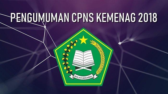 UPDATE - Proses Verval di BKN, Hasil Akhir CPNS 2018 Kemenag Bakal Segera Diumumkan
